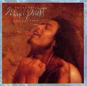 Maxi Priest and Caution - You're Safe